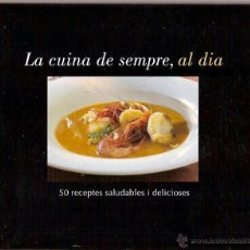 Libros de segunda mano: LA CUINA DE SEMPRE AL DIA 50 RECEPTES SALUDABLES I DELICIOSES. Lote 39391025