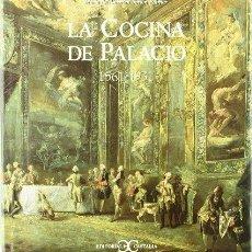 Libros de segunda mano: LA COCINA DE PALACIO 1561-1931.MARÍA DEL CARMEN SIMÓN PALMER.. Lote 190359865