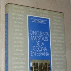 Libros de segunda mano: CINCUENTA MAESTROS DE LA COCINA ESPAÑOLA. Lote 39880185