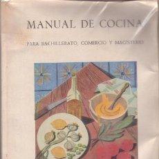 Libros de segunda mano: MANUAL DE COCINA PARA BACHILLERATO, COMERCIO Y MAGISTERIO. SECCIÓN FEMENINA DE FET Y JONS.. Lote 38913447
