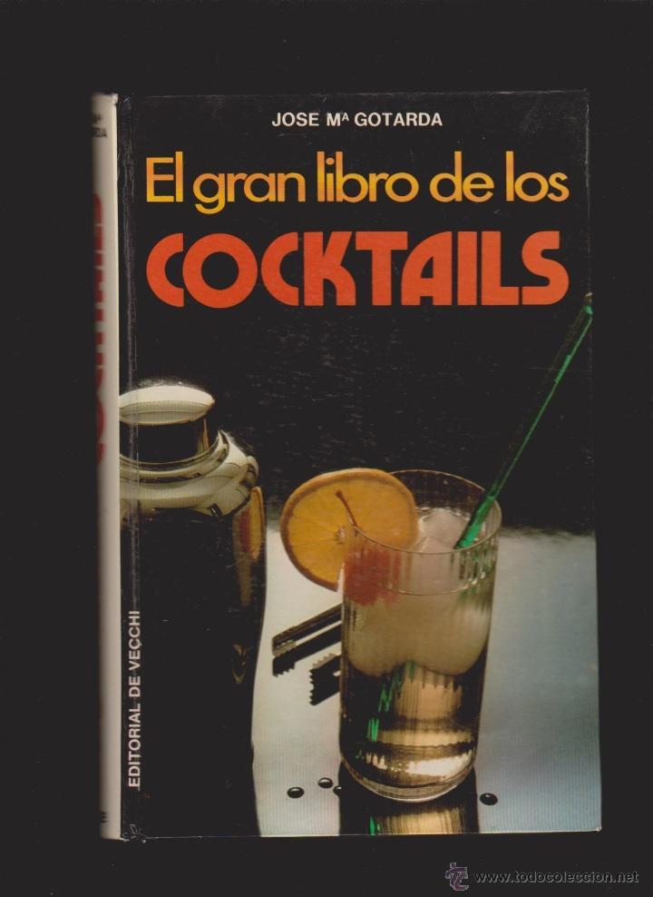 JOSE Mª GOTARDA - EL GRAN LIBRO DE LOS COCKTAILS - EDITORIAL DE VECCHI 1979