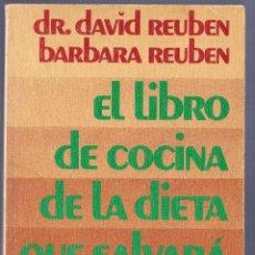 Libros de segunda mano: EL LIBRO DE COCINA DE LA DIETA QUE SALVARÁ SU VIDA. DR. DAVID REUBEN - BARBARA REUBEN. 1ª EDICIÓN.. Lote 40064476