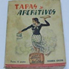 Libros de segunda mano: LIBRO TAPAS Y APERITIVOS. ESPECIALIDADES DE BAR, COLMADO Y TABERNA, POR SARRAU, JOSÉ - MUY INTERESAN. Lote 38288541