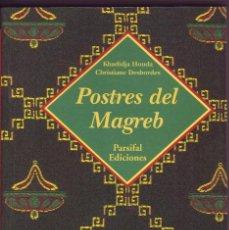 Libros de segunda mano: POSTRES DEL MAGREB. HOUDA, KHADIDJA. DESBORDES, CHRISTIANE. .. Lote 40477610