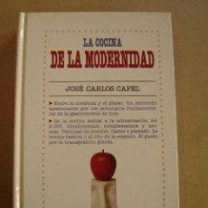 Libros de segunda mano: LA COCINA DE LA MODERNIDAD - JOSÉ CARLOS CAPEL. Lote 40483426