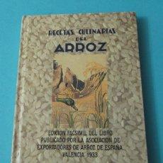 Libros de segunda mano: RECETAS CULINARIAS DEL ARROZ. FACSÍMIL DEL LIBRO PUBLICADO EN 1933. PRÓLOGO DE JOSÉ V.LASIERRA RIGAL. Lote 40932407
