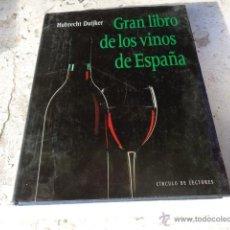 Libros de segunda mano: LIBRO GRAN VINO DE LOS VINOS DE ESPAÑA HUBRECHT DUIJKER ED. CIRCULO DE LECTORES L-5930. Lote 41257439