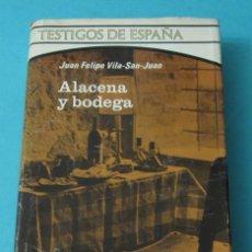 Libros de segunda mano: ALACENA Y BODEGA. JUAN FELIPE VILA-SAN-JUAN. TESTIGOS DE ESPAÑA. Lote 41324842