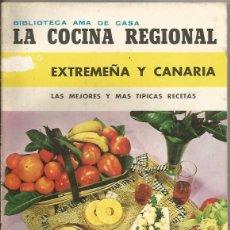 Libros de segunda mano: == V42 - LA COCINA REGIONAL - EXTREMEÑA Y CANARIA - ISABEL TRÉVIS. Lote 41328172