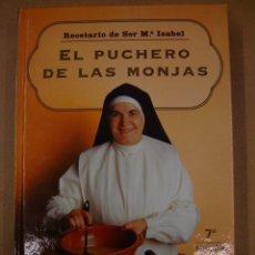 Libros de segunda mano: EL PUCHERO DE LAS MONJAS - SOR Mª. ISABEL. Lote 41341959