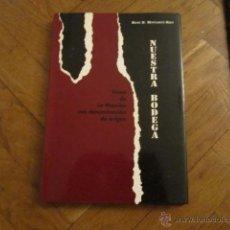 Libros de segunda mano - NUESTRA BODEGA, Vinos de La Mancha con denominación de Origen- René H. Montarcé-Rieu - 41837616