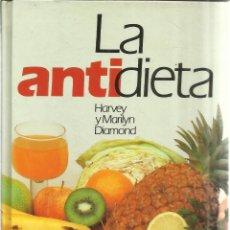 Libros de segunda mano - LA ANTIDIETA. HARVEY Y MARILYN DIAMOND. CÍRCULO DE LECTORES. BARCELONA. 1988 - 41992526
