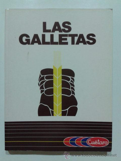 LAS GALLETAS, UN LIBRO HETEROGENEO - HISTORIA, RECETAS - CUETARA - 1990 - GASTRONOMIA (Libros de Segunda Mano - Cocina y Gastronomía)