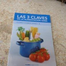 Libros de segunda mano: LIBRO LAS 3 CLAVES DE LA ALIMENTACION SANA COMO COMER SANO-1 COL. CLARA L.1405-1110. Lote 42822898