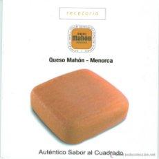 Libros de segunda mano: RECETARIO DE QUESO MAHÓN - MENORCA. Lote 45196448