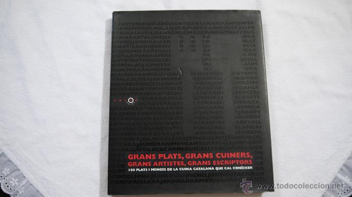 GRANS PLATS, GRANS CUINERS, GRANS ARTISTES, GRANS ESCRIPTORS - EDICIONS 62 - 2003 (Libros de Segunda Mano - Cocina y Gastronomía)