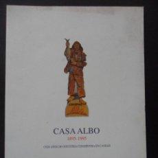 Libros de segunda mano: CASA ALBO. 1895-1995. CIEN AÑOS DE INDUSTRIA CONSERVERA EN CANDAS. CANDAS 1995. RUSTICA. 71 PAGINAS.. Lote 45532846