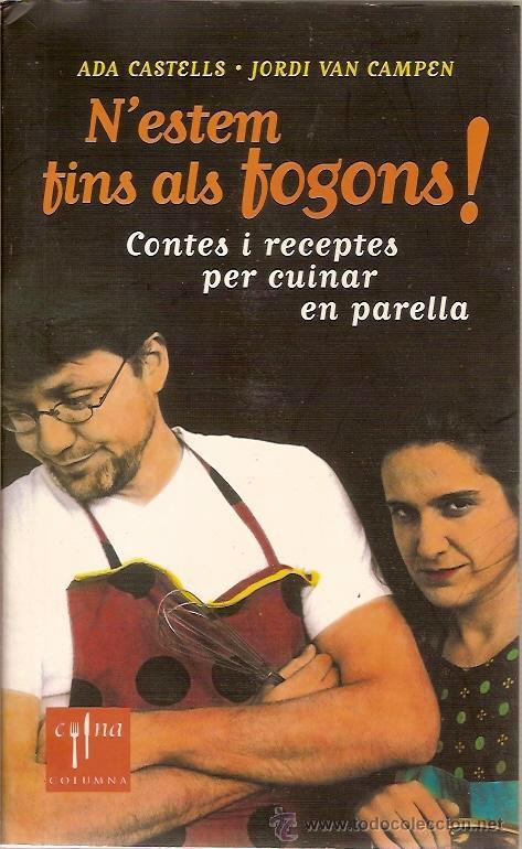 N'ESTEM FINS ALS FOGONS CONTES I RECEPTES PER CUINAR EN PARELLA ADA CASTELLS JORDI VAN CAMPEN CUINA (Libros de Segunda Mano - Cocina y Gastronomía)