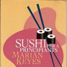 Libros de segunda mano: SUSHI PER A PRINCIPIANTS MARIAN KEYES EXITS 62. Lote 43112718