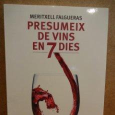 Libros de segunda mano: PRESUMEIX DE VINS EN 7 DIES. MERITXELL FALGUERAS. ED. COLUMNA 2010. A ESTRENAR.. Lote 43153037
