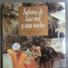 Libros de segunda mano: SABORES DE LAS MIL Y UNA NOCHES (DE JEAN-BERNARD NAUDIN & ODILE GODARD) DESTINO (1994) 1ª EDICIÓN. Lote 43353546