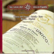 Libros de segunda mano: LAS RUTAS DEL VINO EN ESPAÑA CASTILLA Y LEON RIBERA DEL DUERO RUEDA TORO BIERZO CIGALES BIBLIOTECA M. Lote 43461493