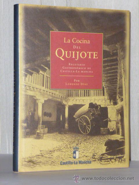 LA COCINA DEL QUIJOTE. RECETARIO GASTRONÓMICO DE CASTILLA - LA MANCHA (Libros de Segunda Mano - Cocina y Gastronomía)