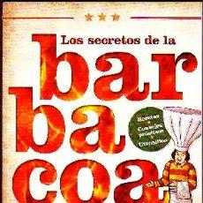 Libros de segunda mano: LOS SECRETOS DE LA BARBACOA. C-257. Lote 179397913
