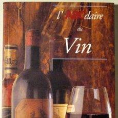 Libros de segunda mano: L'ABCDAIRE DU VIN - PARIS, FLAMMARION, 1999 - ILUSTRADO. Lote 32309877