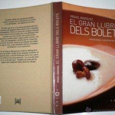 Libros de segunda mano: EL GRAN LLIBRE DELS BOLETS. MIQUEL MÀRQUEZ. EN CATALÁN. Lote 43918957