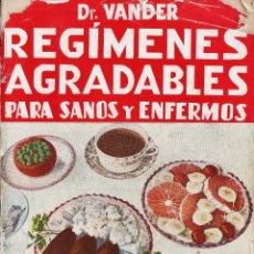 Libros de segunda mano: REGIMENES AGRADABLES PARA SANOS Y ENFERMOS - DR. VANDER - AÑO 1949. Lote 44000461