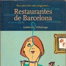 Libros de segunda mano: DESCUBRA LOS MAS ORIGINALES RESTAURANTES DE BARCELONA ISABEL DE VILLALONGA EDITORIAL OPTIMA 2000. Lote 44015189
