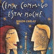 Libros de segunda mano: CENAS CONMIGO ESTA NOCHE MAGDA CARLAS 100 RESTAURANTS DE BARCELONA PLAZA & JANES 2002. Lote 44016329