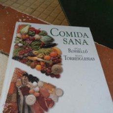 Libros de segunda mano: LIBRO COMIDA SANA Mª JOSÉ ROSELLÓ MANUEL TORREIGLESIAS 2000 ED. PLAZA Y JANES L-7611. Lote 44038503