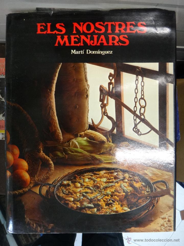 GRAN LIBRO DE COCINA VALENCIANA , ELS NOSTRES MENJARS , MARTI DOMINGUEZ , ORIGINAL (Libros de Segunda Mano - Cocina y Gastronomía)