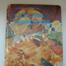 Libros de segunda mano: LIBRO DE COCINA. COCINA PRACTICA. ROSARIO CIFUENTES. EDITORIAL EVEREST. 1974. Lote 54916066