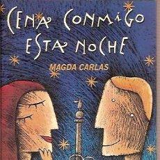 Libros de segunda mano: CENAS CONMIGO ESTA NOCHE MAGDA CARLAS 100 RESTAURANTES DE BARCELONA PLAZA & JANES 2000. Lote 44782545