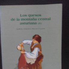 Libros de segunda mano: LOS QUESOS DE LA MONTAÑA CENTRAL ASTURIANA (1). QUIROS, TEBERGA, PROAZA Y LLENA. PACHU FERNANDEZ-GAR. Lote 44816372