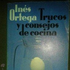 Libros de segunda mano: LIBROS DE COCINA - TRUCOS Y CONSEJOS DE COCINA - INES ORTEGA - 11X18 ALIANZA. Lote 44873576