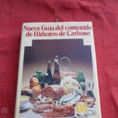Libros de segunda mano: LIBRO NUEVA GUIA DEL CONTENIDO DE HIDRATOS DE CARBONO ED. GRIJALBO L 2604-27. Lote 44879010