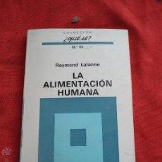 Libros de segunda mano: LIBRO COLECCION QUE SE? Nº 64 LA ALIMENTACION HUMANA RAYMOND LALANE ED. OIKOS-TAU L-2604-40. Lote 44880277