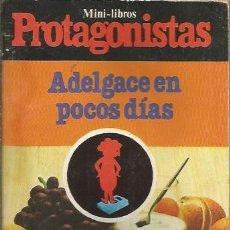Libros de segunda mano: == S13 - MINI LIBROS PROTAGONISTAS Nº 1 - ADELGACE EN POCOS DIAS. Lote 44894449