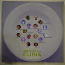Libros de segunda mano: ARTISTES A LA CUINA - VARIOS AUTORES - SD EDICIONS - 2005 – 1.ª EDICIÓN. Lote 44901658