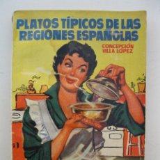 Libros de segunda mano: PLATOS TÍPICOS DE LAS REGIONES ESPAÑOLAS - CONCEPCIÓN VILLA LÓPEZ - EDICIONES TORAY - AÑO 1955.. Lote 44934412