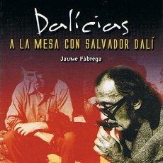 Libros de segunda mano: DALÍCIAS A LA MESA CON SALVADOR DALÍ . Lote 45096563