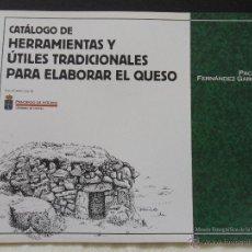 Libros de segunda mano: CATALOGO DE HERRAMIENTAS Y UTILES TRADICIONALES PARA ELABORAR EL QUESO. PACHU FERNANDEZ GARCIA. MUSE. Lote 45097527