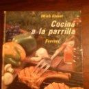 Libros de segunda mano: ULRICH KLEVER, COCINA A LA PARILLA, ED. EVEREST,1973. Lote 45113446