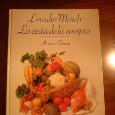 Libros de segunda mano: LA CESTA DE LA COMPRA LOURDES MARCH. Lote 45113534
