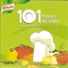 Libros de segunda mano: 101 TOQUES DE SABOR RECETAS Y TRUCOS CON CALDO VEGETAL KNORR. Lote 45118202