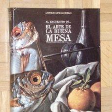 Libros de segunda mano: EL ARTE DE LA BUENA MESA. LEOPOLDO GONZÁLEZ ESPEJO. EL LAGAR EDITORIAL. Lote 45167660